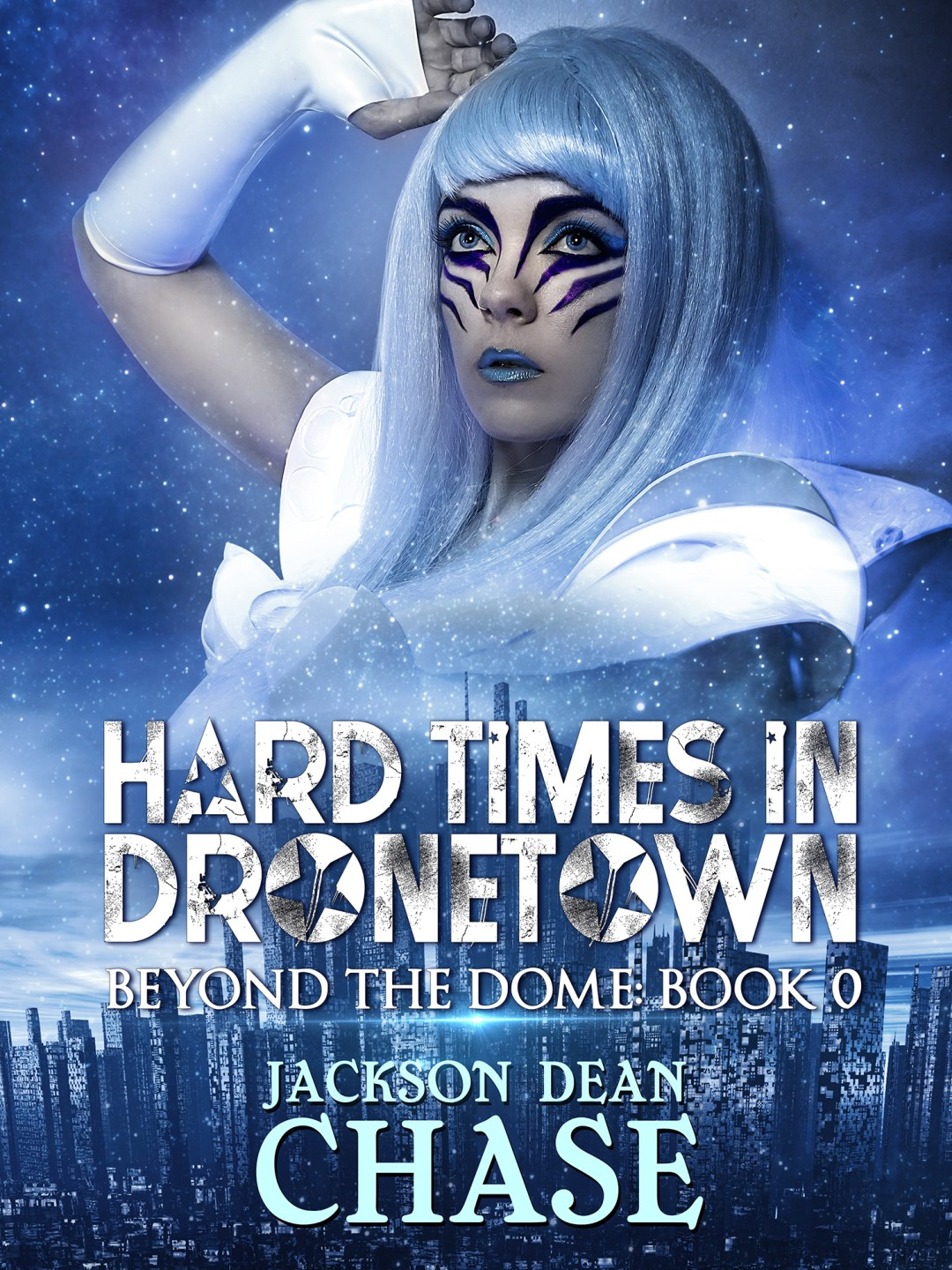 Hard Times in Dronetown by Jackson Dean Chase