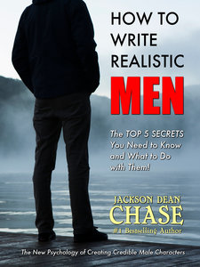 How to Write Realistic Men by Jackson Dean Chase