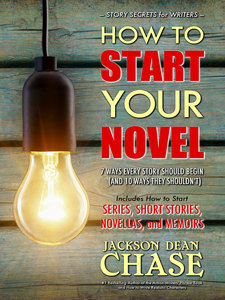 How to Start Your Novel by Jackson Dean Chase