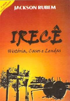 Capa da segunda edição do livro Irecê-História, Casos e Lendas, do escritor Jackson Rubem