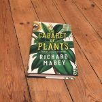 Book Review: The Cabaret of Plants by Richard Mabey