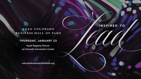 2020 Colorado Business Hall of Fame, Thursday, January 23, Hyatt Regency Denver at Colorado Convention Center