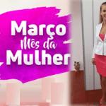 MARÇO, MÊS ESPECIAL: Mensagem da Primeira Dama e Secretariade Assistência Social