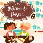 PÁSCOA: CRAS digulga calendário das oficinas para receitas