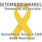SETEMBRO AMARELO: CRAS realiza atividades referente ao mês de prevenção ao suicídio