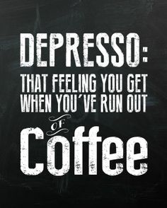 Depresso coffee quote