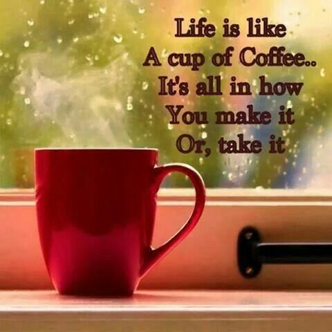 Like a cup of coffee quote