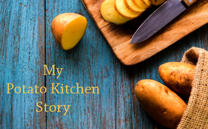 My kitchen story about potatoes.