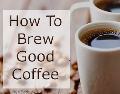 Tips on how to brew good coffee