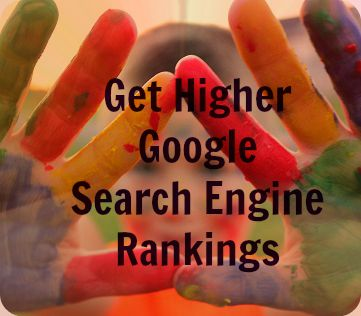 Get Higher Google Search Engine Rankings
