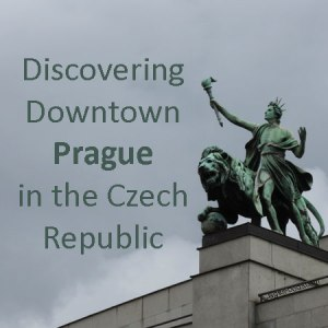 Discovering downtown Prague in the Czech Republic