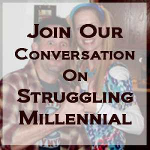 Join our conversation on struggling millennial