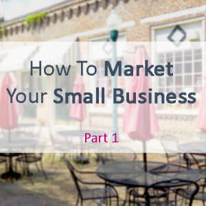 How to market you business on a small budget