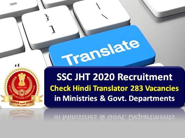 SSC JHT 2020 पंजीकरण शुरू होता है @ ssc.nic.in: विभिन्न मंत्रालयों और सरकारी विभागों में जूनियर हिंदी अनुवादक 283 रिक्तियों की जाँच करें