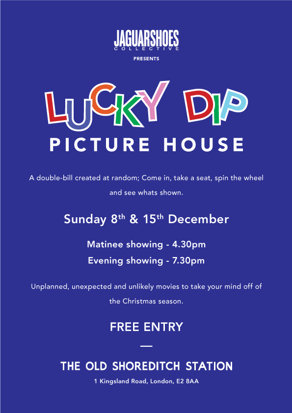 Shoreditch Station: Lucky Dip Picture House « JAGUARSHOES COLLECTIVE