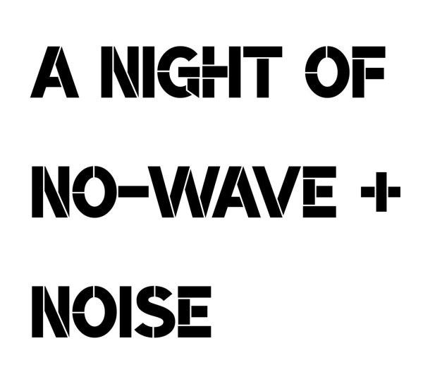 The Gift presents A Night of No-Wave + Noise