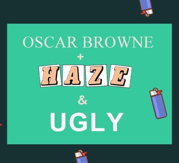 Decave Discovers: Ugly & Haze & Oscar Browne