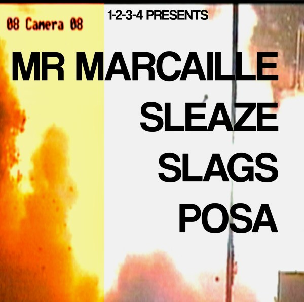 1234 Records presents Mr Marcaille / SLEAZE / SLAGS / POSA