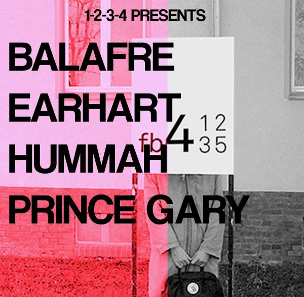 1234 Presents: Balafre / Earhart / Hummah / Prince Gary