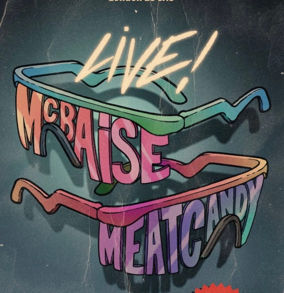 Dirty Melody presents Mcbaise + guests Meat Candy