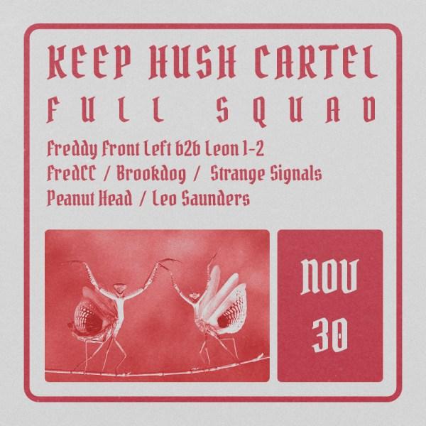 Keep Hush Cartel:  Full Squad