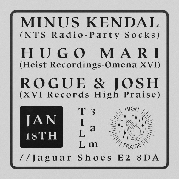 High Praise with Minus Kendal, Hugo Mari, Rogue & Josh