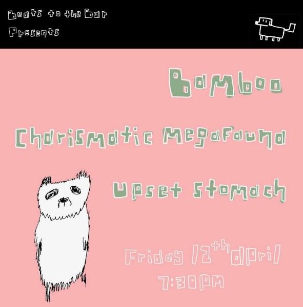 Beats To The Bar presents Bamboo / Charismatic Megafauna / Upset Stomach
