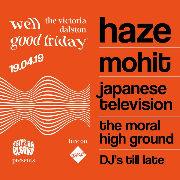 A well good Friday: Haze // MOHIT // Japanese Television