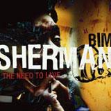 bim sherman   the need to live