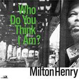 milton henry   who do you