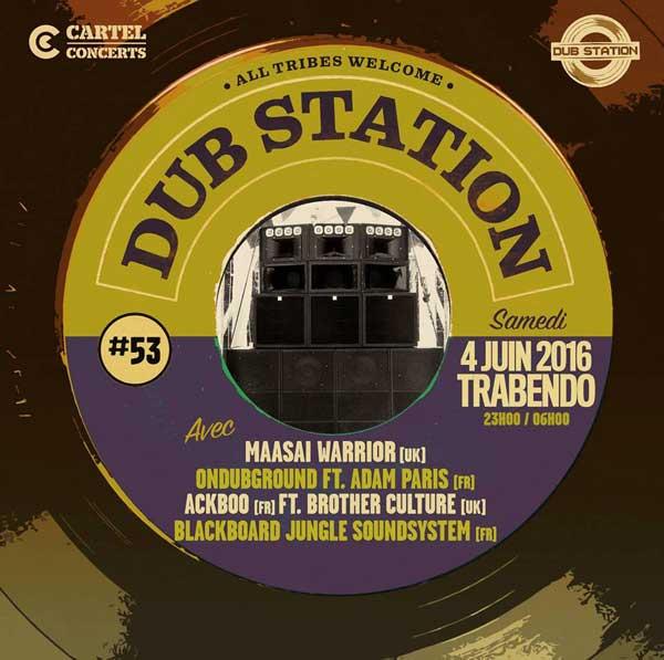 [75] - DUB STATION #53 - MAASAI WARRIOR + ONDUBGROUND feat. ADAM PARIS + ACKBOO feat. BROTHER CULTURE + BLACKBOARD JUNGLE SOUNDSYSTEM