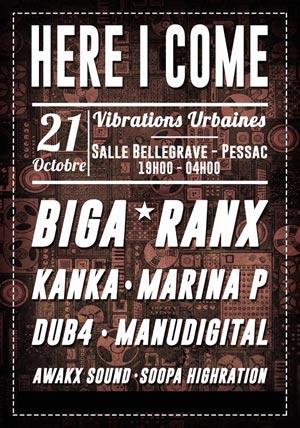 [33] - HERE I COME X VIBRATIONS URBAINES - BIGA RANX + KANKA + MANUDIGITAL + MARINA P