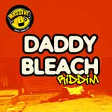 daddy bleach riddim
