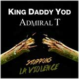 daddy yod admiral t stoppons la violence