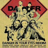 danger in your eyes riddim