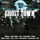 ghost town riddim