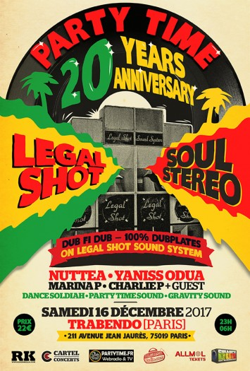 [75] - PARTY TIME 20 YEARS ANNIVERSARY - LEGAL SHOT SOUND SYSTEM + SOUL STEREO + NUTTEA + YANISS ODUA + DANCE SOLDIAH