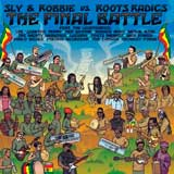 sly robbie vs roots radics the final battle