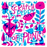 lee scratch perry life of the plants