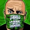 jahill la crise de la quarantaine