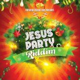jesus party riddim