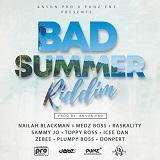 bad summer riddim