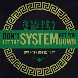 twan tee meets oddy dont let the system get you down