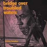jimmy london bridge over troubled waters