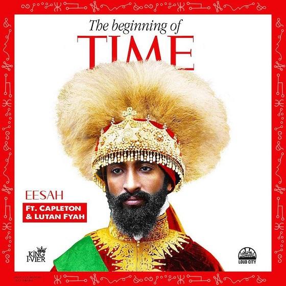 Eesah x Capleton x Lutan Fyah - The Beginning Of Time