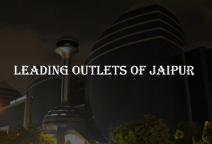 Leading Outlets of Jaipur
