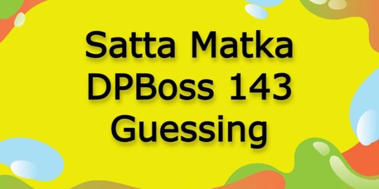 Satta Matka DPBoss 143 Guessing