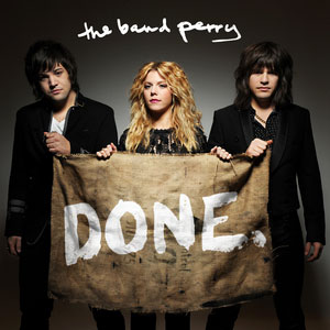 """DONE."" showed fans that the Band Perry has successfully evolved its sound. (Album cover property of Republic Nashville)"