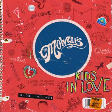 Kids In Love The Mowgli's