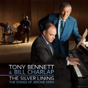 Tony Bennett and Bill Charlap The Silver Lining - The Songs of Jerome Kern